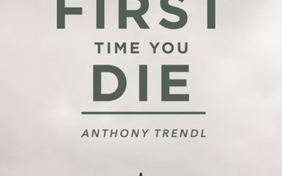New Story: The First Time You Die